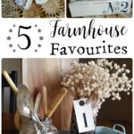 5 Farmhouse Favourites