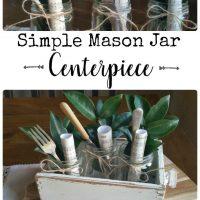 Sharing how to make a Simple Mason Jar Centerpiece | www.raggedy-bits.com