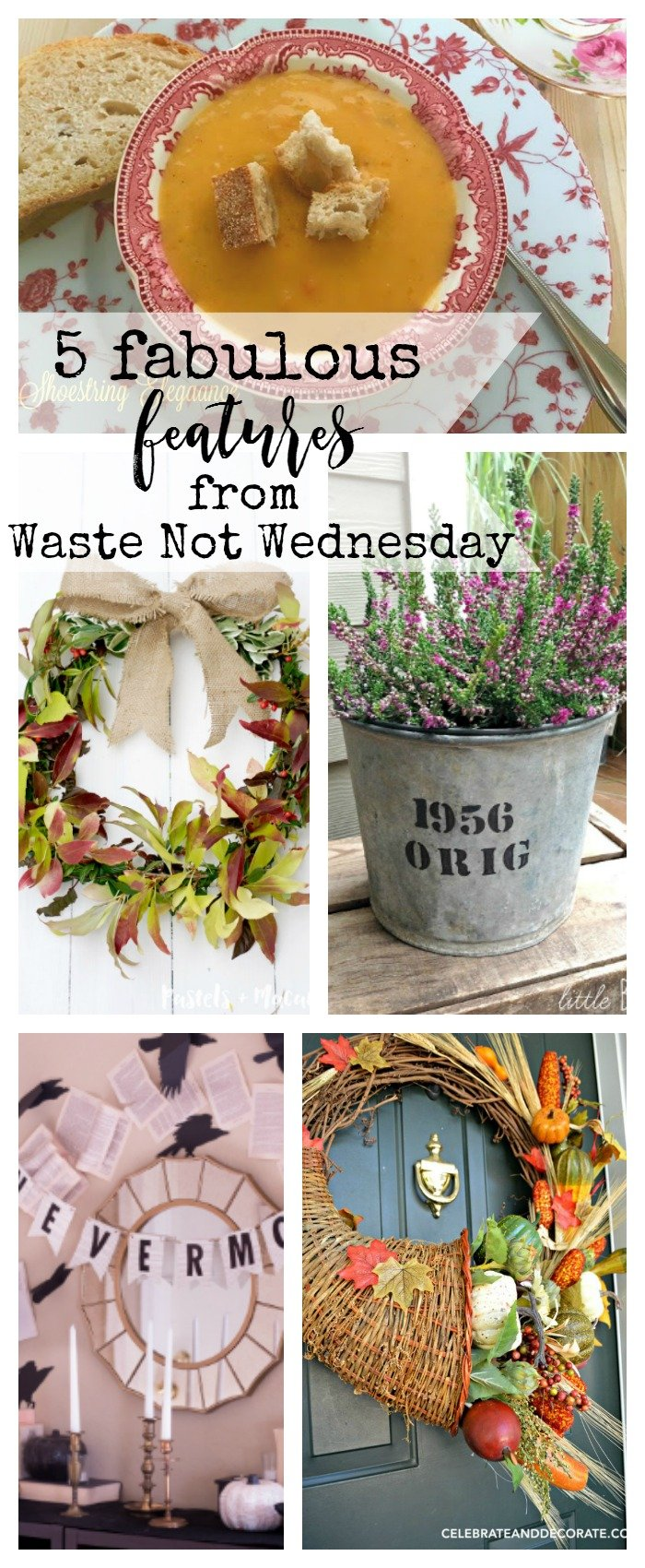 Features from our fun Waste Not Wednesday-21 DIY, Craft, Home Decor and Recipe party this week! Be sure to join us and share your DIY, Craft, Home Decor and favourite recipes! | www.raggedy-bits.com | www.mythriftyhouse.com | www.smallhomesoul.com | www.gratefullyvintage.com