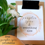 Pumpkin Spice Everything Nice Free Printable
