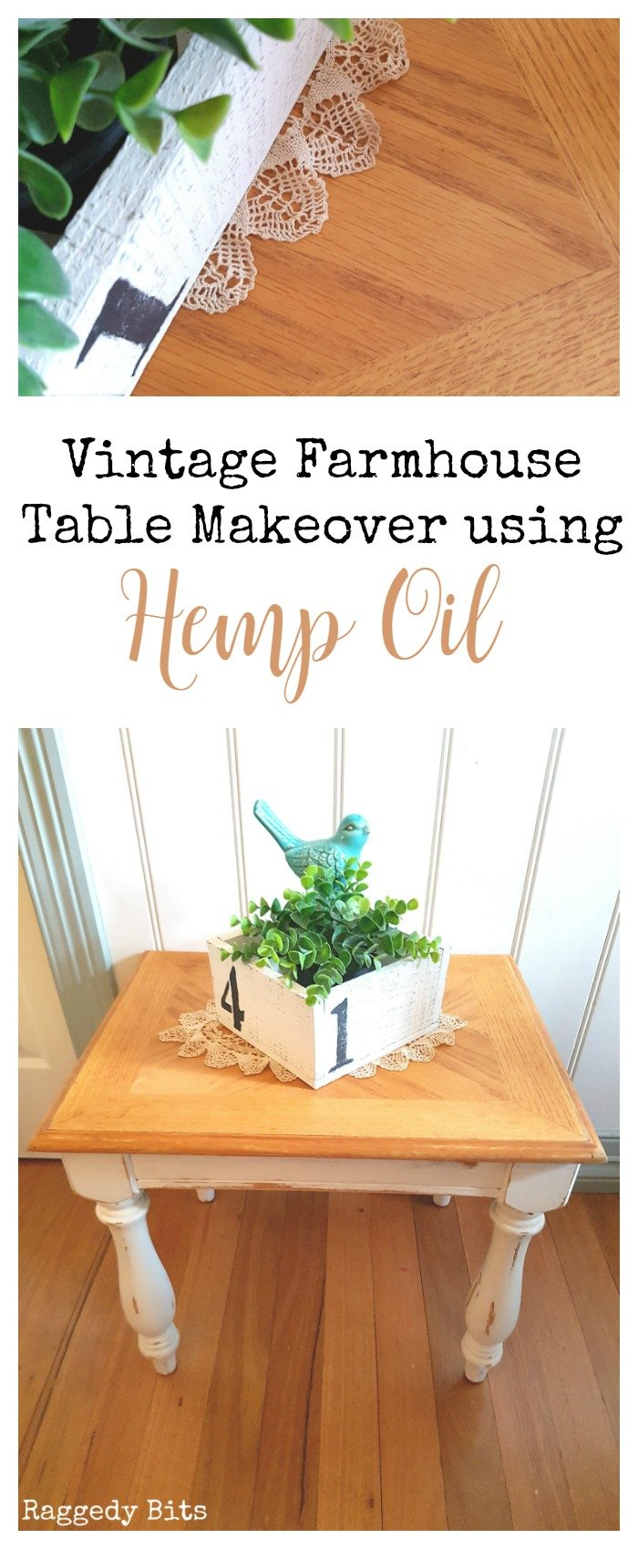 Turn an old side table into a Vintage Farmhouse Table Makeover using Hemp Oil | Full Tutorial | www.raggedy-bits.com