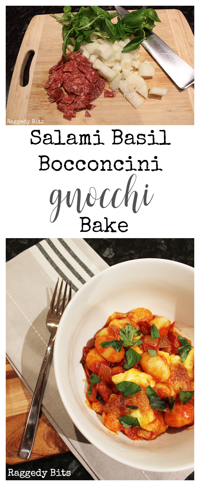 This Salami Basil Bocconcini Gnocchi Bake is a perfect easy mid week recipe that the whole family will enjoy. Serve with a green salad or garlic bread | Printable Recipe | www.raggedy-bits.com #easy #recipe #gnocchi #Basil #Salami #Bocconcini