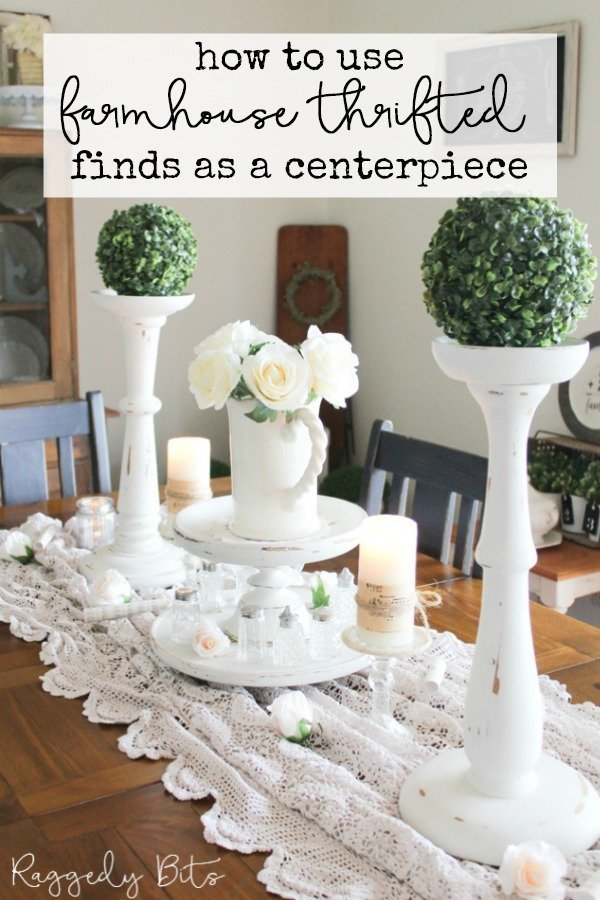 Sharing a fun way on how to use farmhouse thrifted finds as a table centerpiece. You'll be surprised also on how many things you may find around your home that are either dated or about to head to good will that once transformed can give your home a brand new look | www.raggedy-bits.com | #raggedybits #diy #tablescape #farmhouse #vintage #upcycle #repurpose #centerpiece #milkpaint #decorate