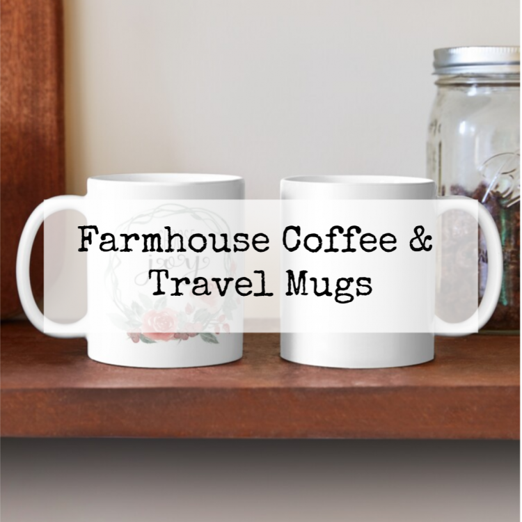 Farmhouse Coffee & Travel Mugs