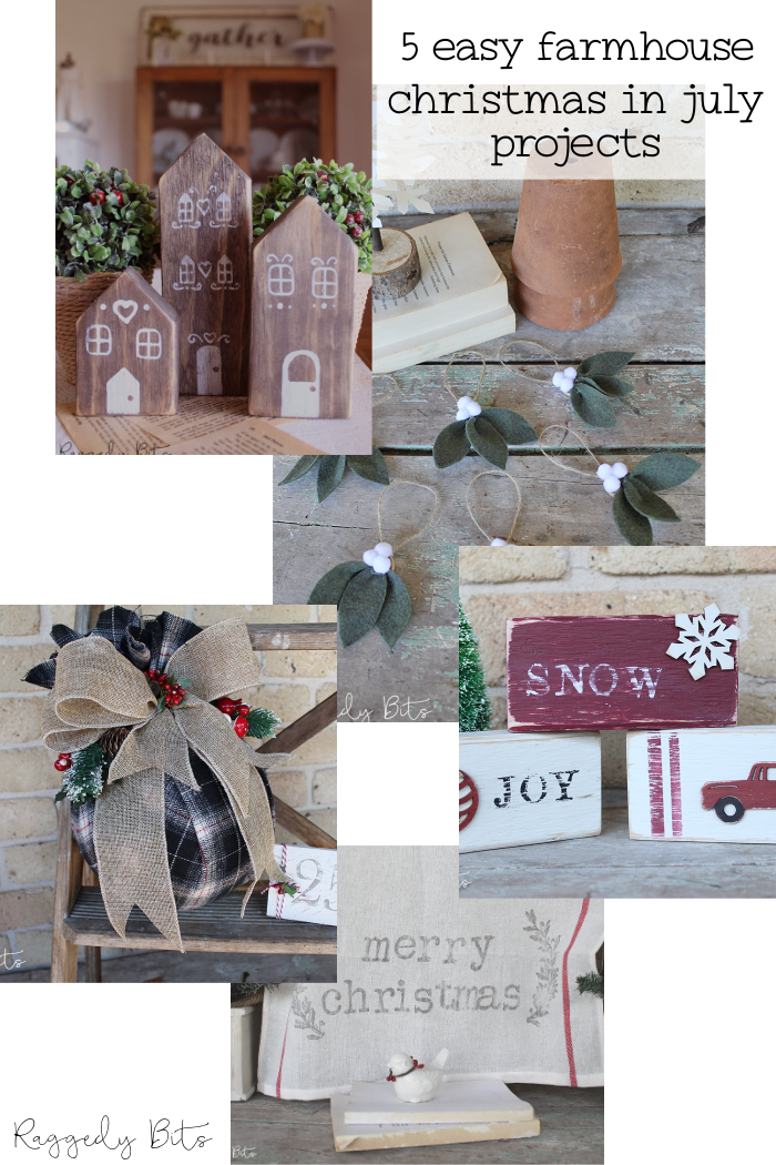 5 Easy Farmhouse Christmas In July Projects that you can make too | www.raggedy-bits.com | #raggedybits #DIY #christmasinjuly #christmas #farmhouse #craft #homedecor
